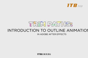 AE教程-描边轮廓路径修剪动画制作 Skillshare – Trim Paths Introduction to outline animations in Adobe After Effects